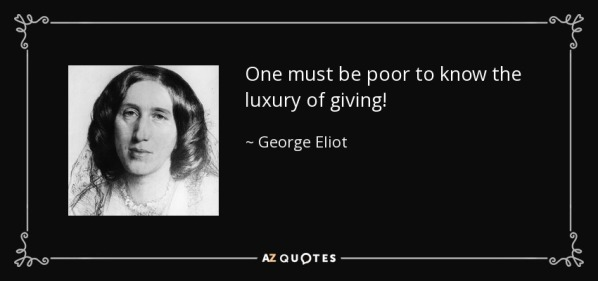 quote-one-must-be-poor-to-know-the-luxury-of-giving-george-eliot-8-81-83
